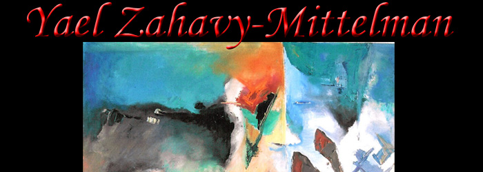 Yael Zahavy-Mittelman's Art Gallery - Abstract Acrylic and oil paintings